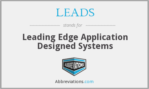 LEADS - Leading Edge Application Designed Systems