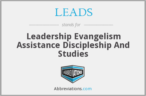 LEADS - Leadership Evangelism Assistance Discipleship And Studies