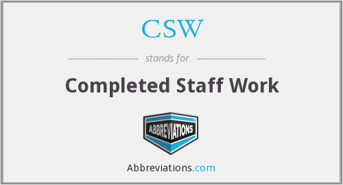 CSW - Completed Staff Work
