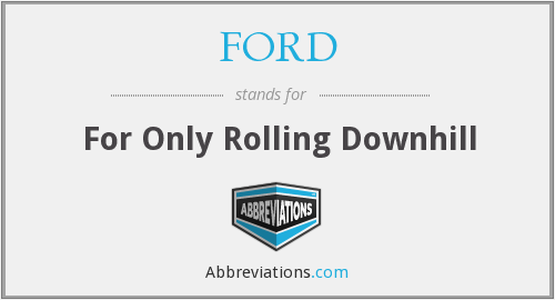 FORD - For Only Rolling Downhill