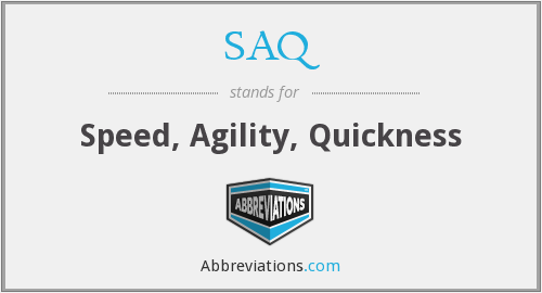 SAQ - Speed, Agility, Quickness