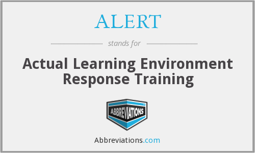 ALERT - Actual Learning Environment Response Training