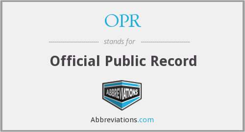 OPR - Official Public Record