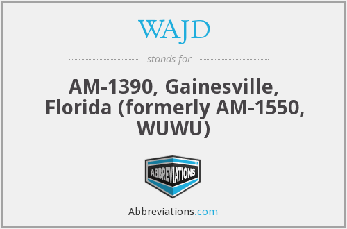 WAJD - AM-1390, Gainesville, Florida (formerly AM-1550, WUWU)