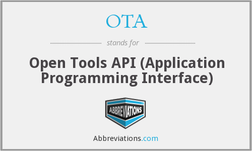 OTA - Open Tools API (Application Programming Interface)