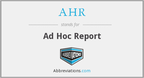 AHR - Ad Hoc Report