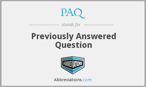 PAQ - Previously Answered Question