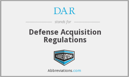 DAR - Defense Acquisition Regulations