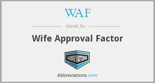 WAF - Wife Approval Factor