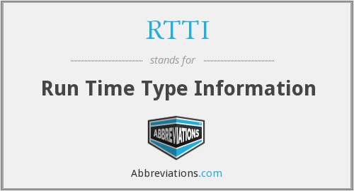 RTTI - Run Time Type Information