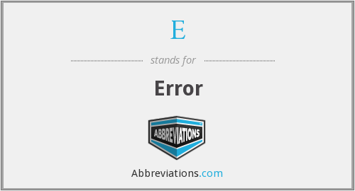 What is the abbreviation for error?