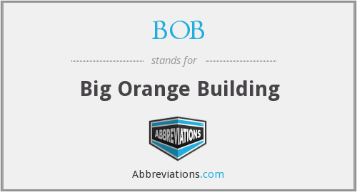 BOB - Big Orange Building