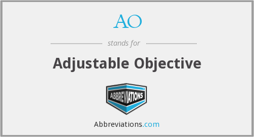 AO - Adjustable Objective