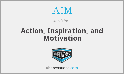 AIM - Action, Inspiration, and Motivation