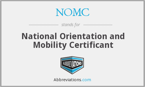 NOMC - National Orientation and Mobility Certificant
