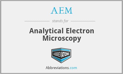 AEM - Analytical Electron Microscopy