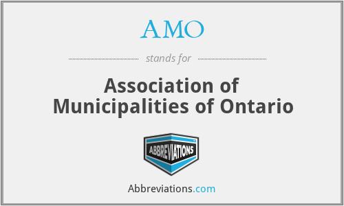 AMO - Association of Municipalities of Ontario