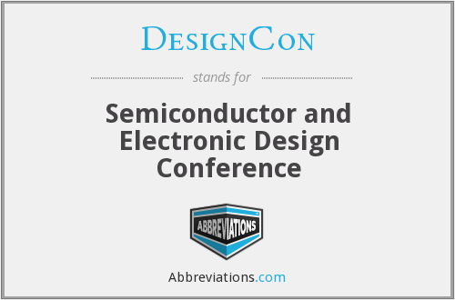 DesignCon - Semiconductor and Electronic Design Conference