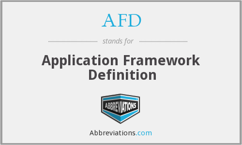 AFD - Application Framework Definition
