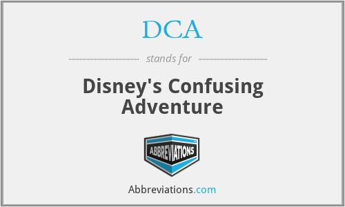 DCA - Disney's Confusing Adventure