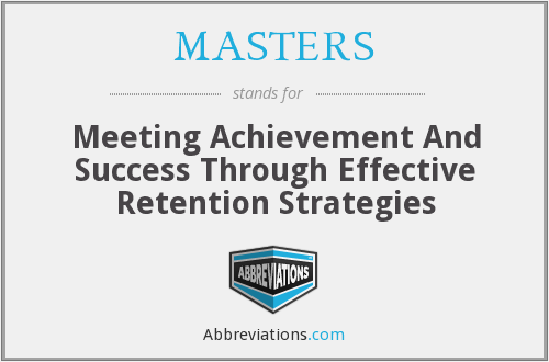 MASTERS - Meeting Achievement And Success Through Effective Retention Strategies