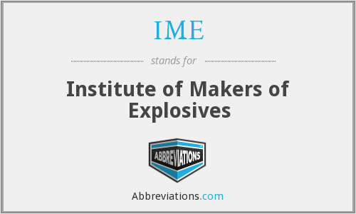 IME - Institute of Makers of Explosives