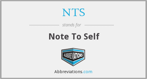 NTS - Note To Self