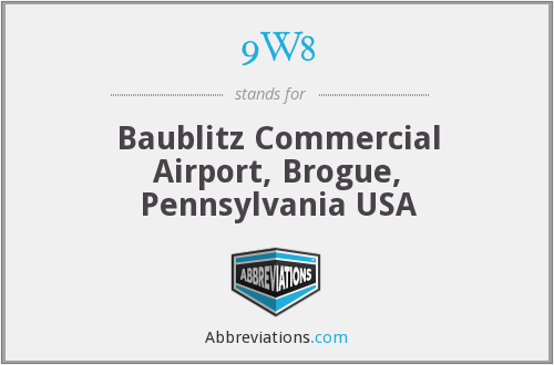 9W8 - Baublitz Commercial Airport, Brogue, Pennsylvania USA