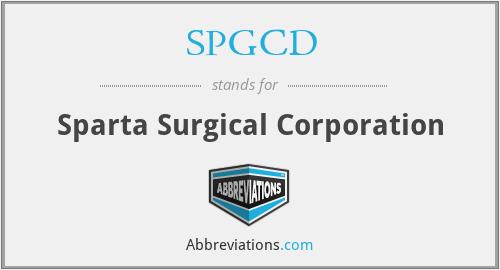 SPGCD - Sparta Surgical Corporation