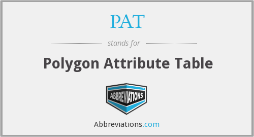 PAT - Polygon Attribute Table