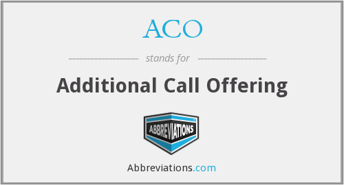 ACO - Additional Call Offering