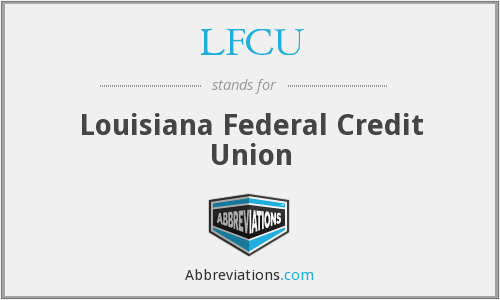 What Is The Abbreviation For Louisiana Federal Credit Union