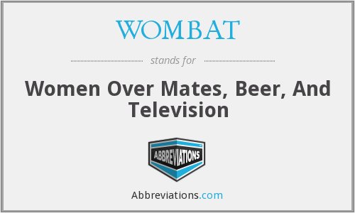 WOMBAT - Women Over Mates, Beer, And Television