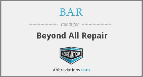 BAR - Beyond All Repair