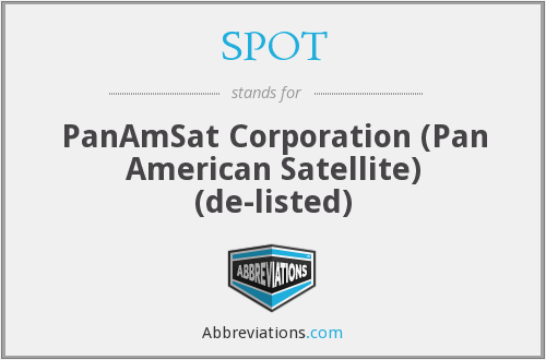 SPOT - PanAmSat Corporation (Pan American Satellite) (de-listed)