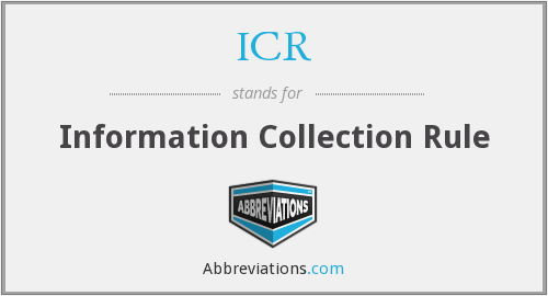 ICR - Information Collection Rule