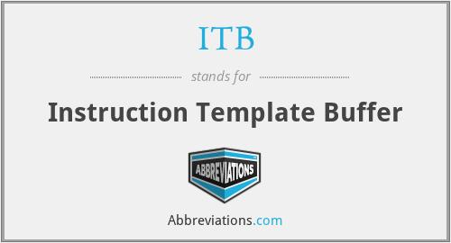 ITB - Instruction Template Buffer