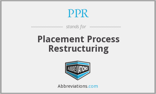 PPR - Placement Process Restructuring