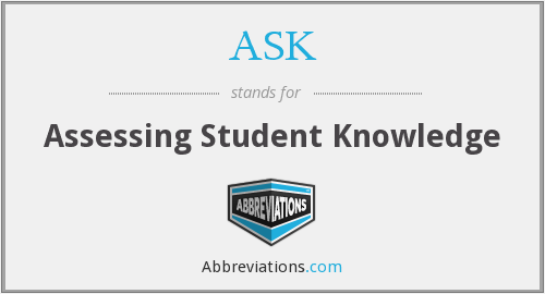 ASK - Assessing Student Knowledge