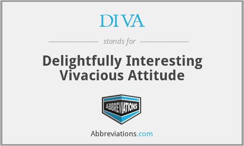 DIVA - Delightfully Interesting Vivacious Attitude