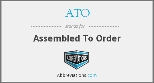 ATO - Assembled To Order