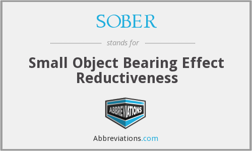 SOBER - Small Object Bearing Effect Reductiveness