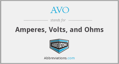 AVO - Amperes, Volts, and Ohms