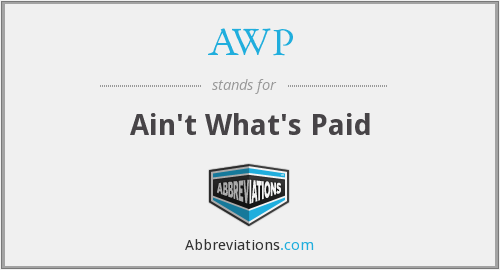 AWP - Ain't What's Paid