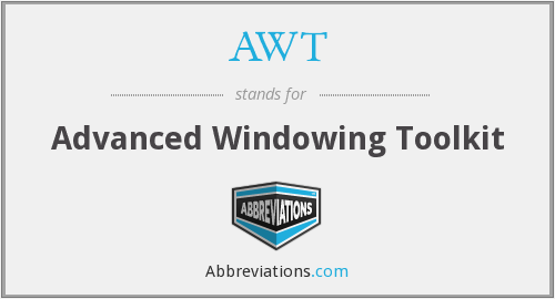 AWT - Advanced Windowing Toolkit
