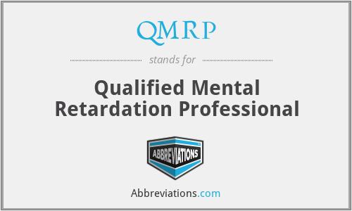 QMRP - Qualified Mental Retardation Professional