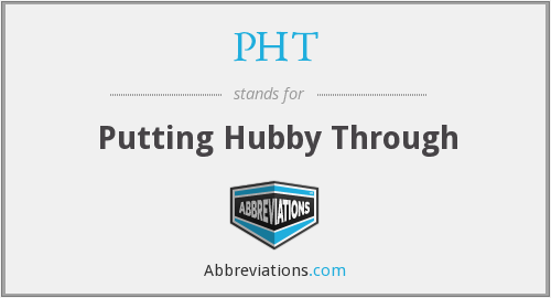 PHT - Putting Hubby Through