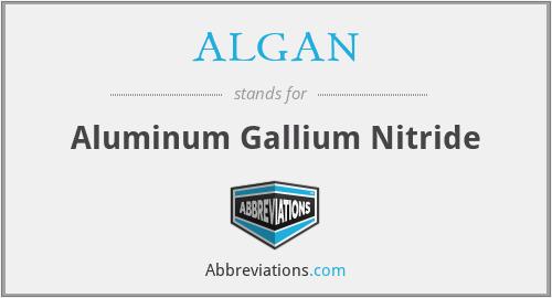 ALGAN - Aluminum Gallium Nitride