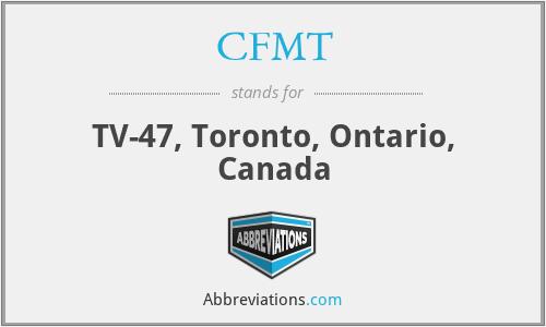 CFMT - TV-47, Toronto, Ontario, Canada