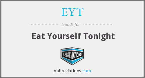 EYT - Eat Yourself Tonight